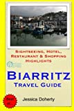 Biarritz Travel Guide: Sightseeing, Hotel, Restaurant & Shopping Highlights