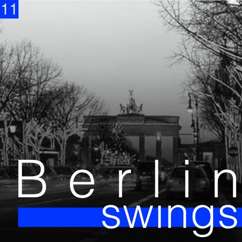 Berlin Swings, Vol. 11 (Die go...