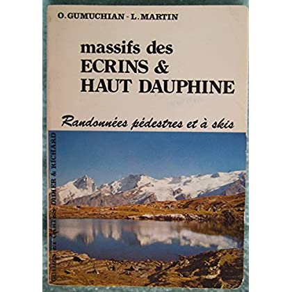 Guides et cartes Didier & Richard : Massifs des Ecrins & Haut Dauphiné - Randonnées pédestres et à ski