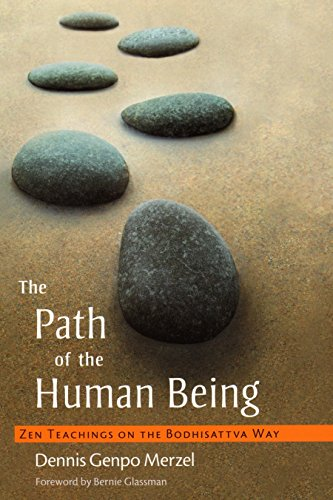 The Path of the Human Being: Zen Teachings on the Bodhisattva Way