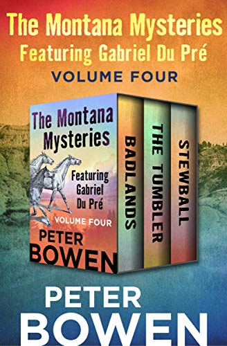 The Montana Mysteries Featuring Gabriel Du Pré Volume Four: Badlands, The Tumbler, and Stewball (English Edition) -