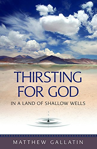 Thirsting for God in a Land of Shallow Wells (English Edition)