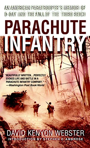 Parachute Infantry: An American Paratrooper's Memoir of D-Day and the Fall of the Third Reich (Dell War Series) por David Webster