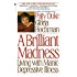 Brilliant Madness: Living with Manic Depressive Illness