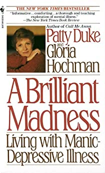 Brilliant Madness: Living with Manic Depressive Illness by [Duke, Patty]
