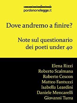 Dove andremo a finire?: Note sul questionario dei poeti under 40 di [Fondazione pordenonelegge.it]