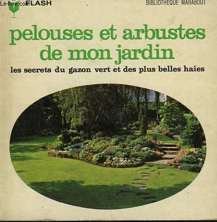les-secrets-du-gazon-vert-et-des-plus-belles-haies-pelouses-et-arbustes-de-mon-jardin