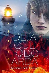 Deja que todo arda par Joana Arteaga
