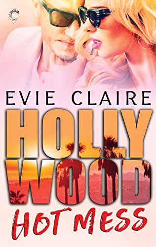 Hollywood Hot Mess by [Claire, Evie]