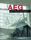 Die AEG: Aufstieg und Niedergang einer Industrielegende