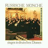 Russische Mönche singen in deutschen Domen