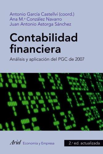 Contabilidad financiera: Análisis y aplicación del PGC de 2007 (Ariel Economia Y Empresa)