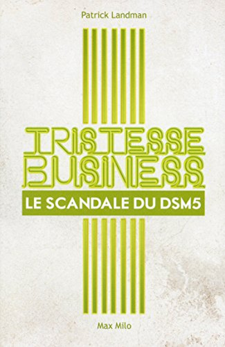 Tristesse Business Le Scandale Du Dsm 5 [Pdf/ePub] eBook