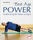 Best Age Power: Krafttraining für Körper und Geist