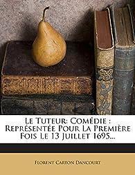 Le Tuteur par Florent Carton Dancourt