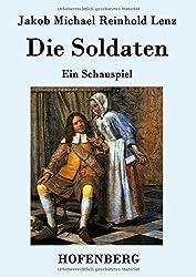 Die Soldaten by Jakob Michael Reinhold Lenz (2015-08-13)