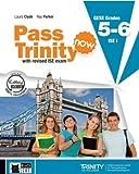 Pass Trinity now. Grades 5-6. Per le Scuole superiori. Con DVD-ROM. Con e-book. Con espansione online (Examinations)