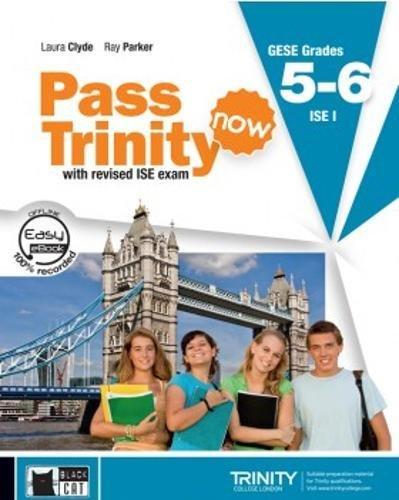 Pass Trinity now. Grades 5-6. Per le Scuole superiori. Con DVD-ROM. Con e-book. Con espansione online