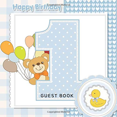 Happy Birthday Guest Book: Baby 1st Birthday, Teddy Bear and Duck, Blue and White Checkered Background, Place for a Photo, Cream Color Paper, 123 ... Best Wishes and Messages from Family and Frie (Happy Book The Baby)
