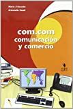 Com.Com. Comunication y commercio. Per le Scuole superiori. Con espansione online