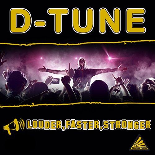 D-Tune-Louder,Faster,Stronger