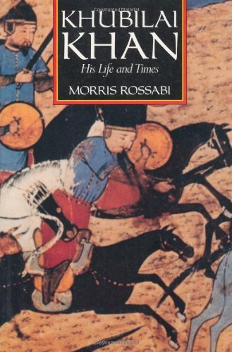 Khubilai Khan: His Life and Times (English and Chinese Edition) by Morris Rossabi (1988-07-30)