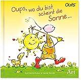 Oups, wo du bist scheint die Sonne: Oups Kinderbuch