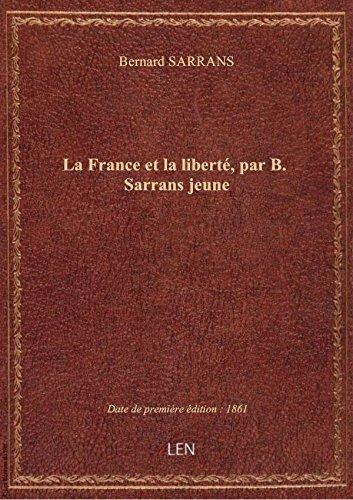 La France etla libert, parB.Sarrans jeune