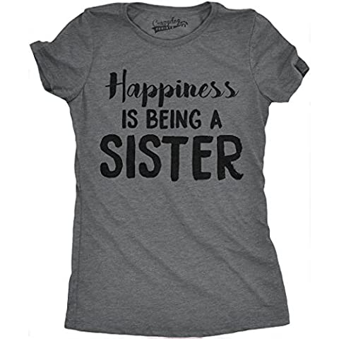 Crazy Dog TShirts - Womens Happiness Is Being a Sister Funny Shirts for Sisters Hilarious Novelty Family T shirt (Dark Grey) -S - Femme
