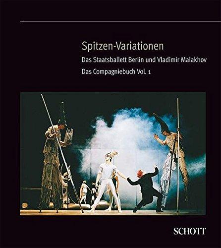 Spitzen-Variationen: Das Staatsballett Berlin und Vladimir Malakhov. Vol.1. (Backstage Ballerina)