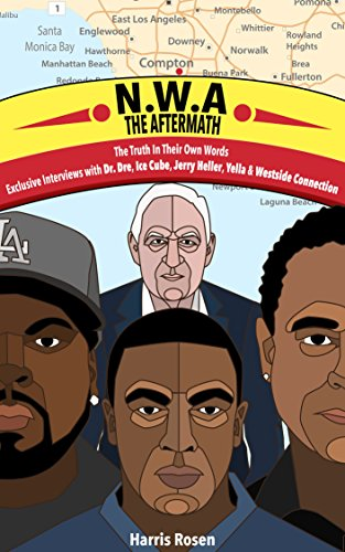 nwa-the-aftermath-exclusive-interviews-with-dr-dre-ice-cube-jerry-heller-yella-westside-connection-b