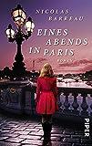 Eines Abends in Paris: Roman von Nicolas Barreau