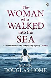 The Woman Who Walked into the Sea (The Sea Detective) by Mark Douglas-Home (2016-01-14)