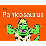 The Panicosaurus: Managing Anxiety in Children Including Those with Asperger Syndrome (K.I. Al-Ghani children's colour story books)