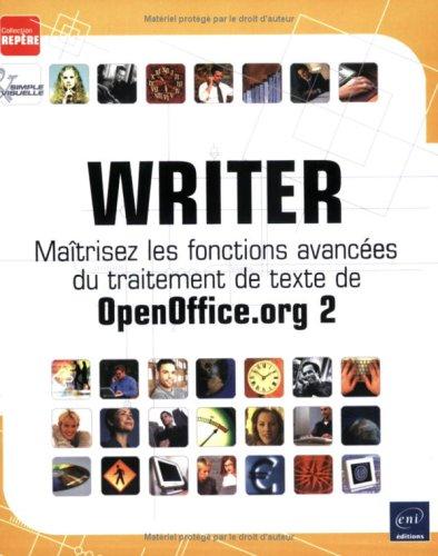 Writer : Maîtrisez les fonctions avancées du traitement de texte de OpenOffice.org 2