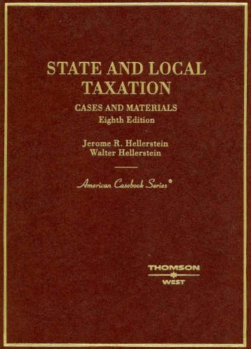 State and Local Taxation (American Casebook Series) by Jerome R. Hellerstein (2005-05-30)