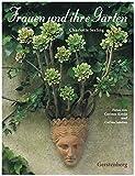 Frauen und ihre Gärten. Sonderausgabe - Charlotte Seeling