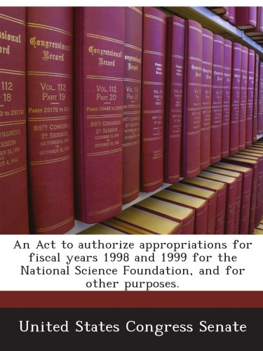 An Act to authorize appropriations for fiscal years 1998 and 1999 for the National Science Foundation, and for other purposes.