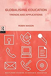 Globalising Education: Trends and Applications (Routledge Studies in Distance Education) by Robin Mason (1998-07-09)