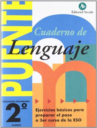 Cuaderno De Lenguaje. Puente 2º ESO. Ejercicios Básicos Para Preparar El Paso A 3er Curso De La Eso por Vv.Aa.