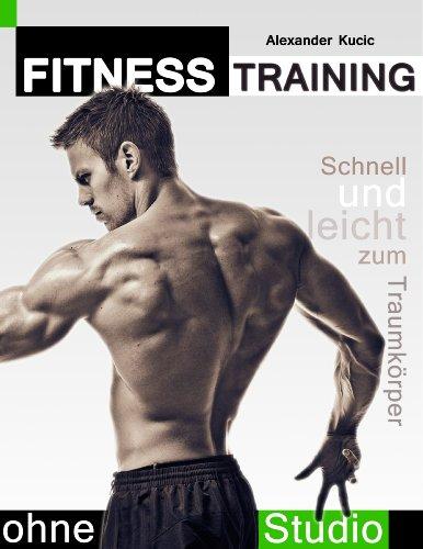 Buchseite und Rezensionen zu 'Fitnesstraining ohne Studio: Schnell und leicht zum Traumkörper' von Alexander Kucic