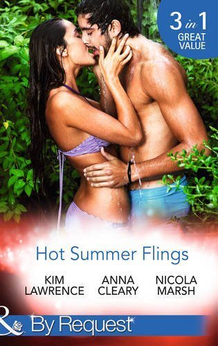 Hot Summer Flings: A Spanish Awakening / The Italian Next Door... / Interview with the Daredevil (Mills & Boon By Request) by Lawrence, Kim, Cleary, Anna, Marsh, Nicola (June 19, 2015) Paperback