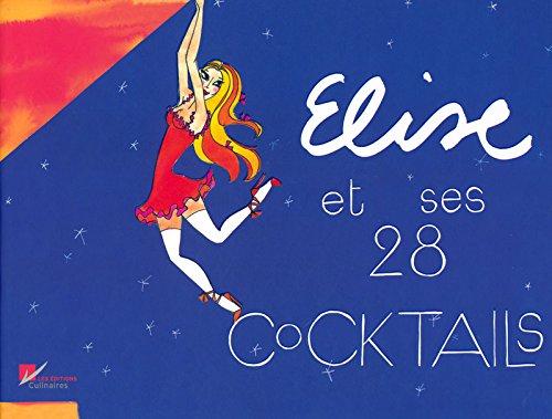 Elise et ses 28 Cocktails par Elise Collet-Soravito