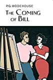 The Coming Of Bill (Everyman Wodehouse S.)