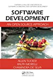 Software Development: An Open Source Approach (Chapman & Hall/CRC Innovations in Software Engineering and Software Development Series)