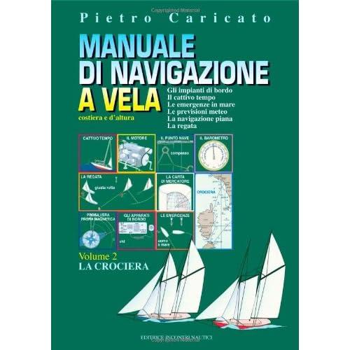 Manuale Di Navigazione A Vela. Costiera E D'altura: 2