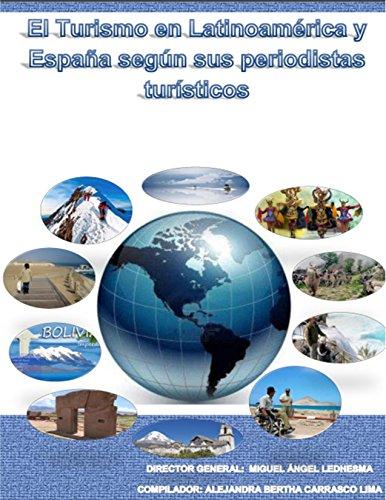 El turismo en Latinoamérica y España según sus periodistas turísticos por Miguel Ledhesma