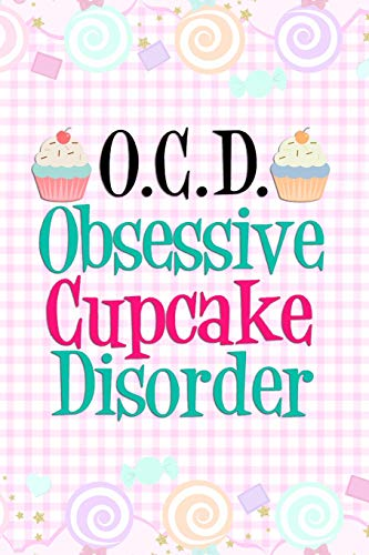 O.C.D Obsessive Cupcake Disorder: Blank Lined Notebook Journal Diary Composition Notepad 120 Pages 6x9 Paperback ( Candy ) Pastel Pink  Black