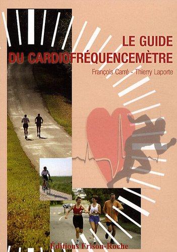 Le guide du cardiofrquencemtre : De la thorie  la pratique