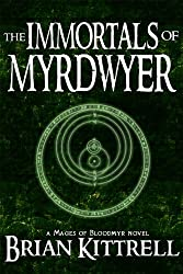 The Immortals of Myrdwyer: A Mages of Bloodmyr Novel: Book #3 (English Edition)